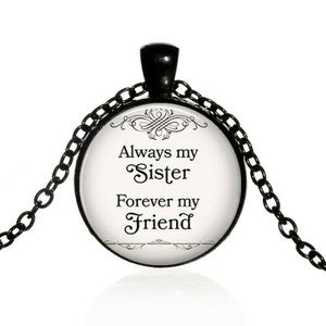 Always My Sister Forever My Friend Pendant